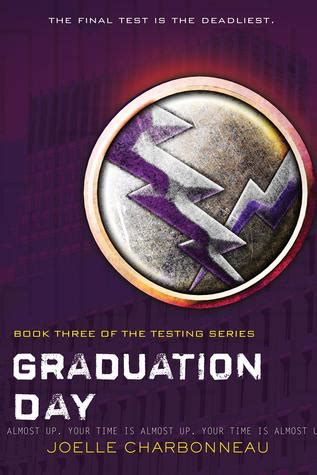 The Three Day Novel by Graduation Day The Testing 3 By Joelle Charbonneau