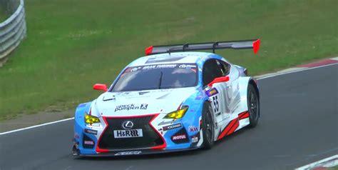 lexus racing lexus rc f gt3 makes nurburgring debut in vln race sounds