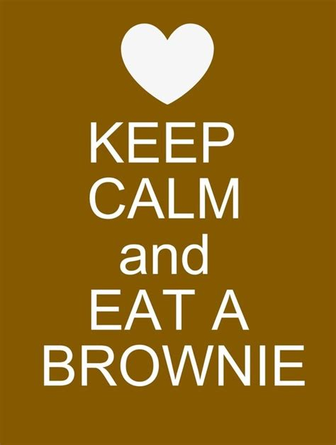 my ate a brownie keep calm and eat brownies specialkbrownies thefitfork