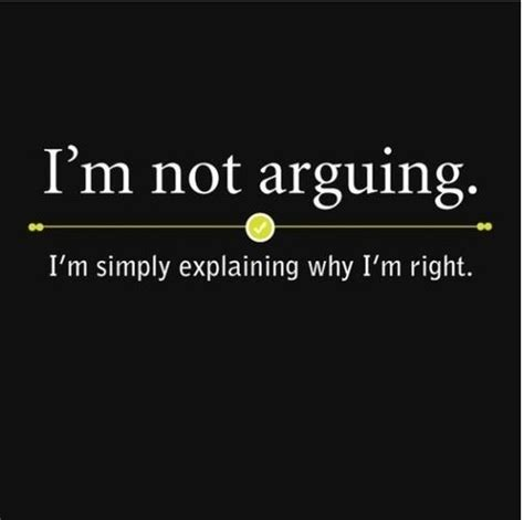 why im i m not arguing