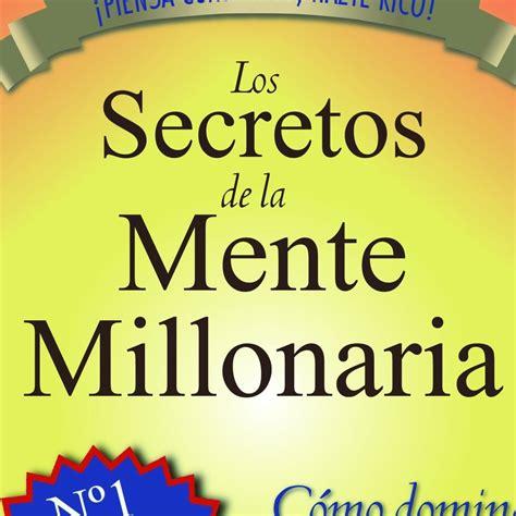 los secretos de la 8479026669 los secretos de la mente millonaria en evolucionando e3 en mp3 22 11 a las 06 39 05 02 02 59