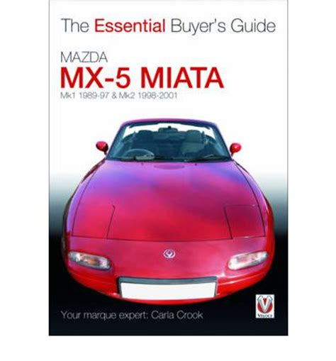 car maintenance manuals 2001 mazda mx 5 auto manual mazda mx 5 miata mk1 1989 97 mk2 98 2001 sagin workshop car manuals repair books