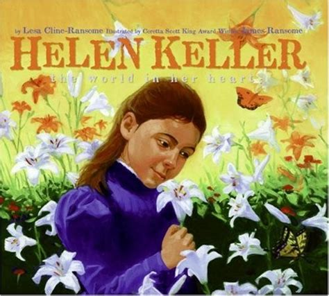 hellen keller scholastic biography questions helen keller the world in her heart a mighty girl