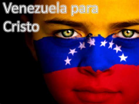 imagenes dios bendice a venezuela publicaciones de un creyente oraci 243 n por venezuela