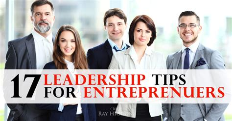 17 leadership tips for entrepreneurs
