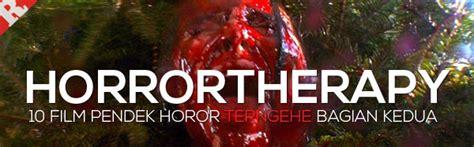 film pendek zombie raditherapy horrortherapy 10 film pendek horor terngehe 2