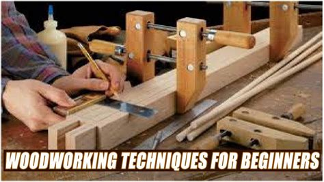 woodworking techniques  beginners youtube