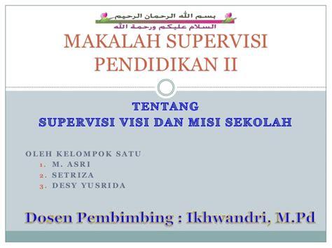 Supervisi Pendidikan 1 supervisi pendidikan visi misi sekolah