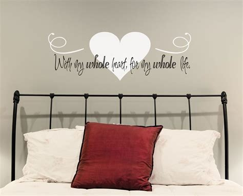 wall decals for bedroom quotes love wall decal with my whole heart for my whole life i love