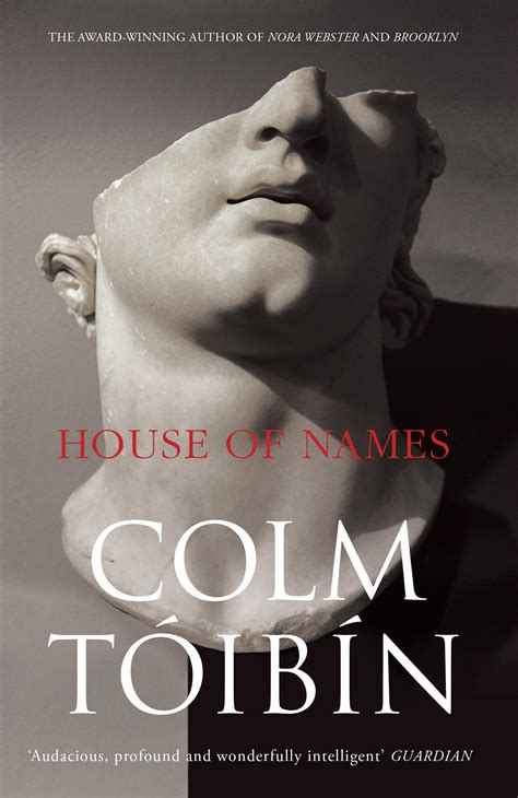 house of names com review house of names by colm t 243 ib 237 n 183 readings com au