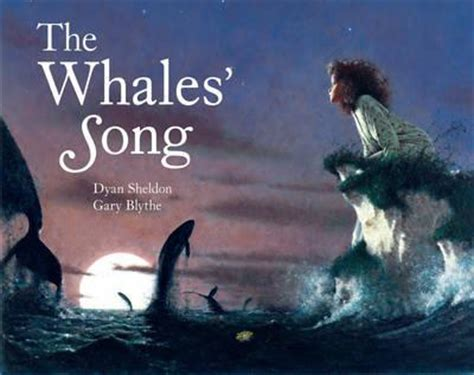 the songbird books the whales song dyan sheldon 9780099737605