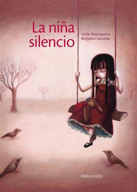 libro silencio conferencias y edelvives benjamin lacombe lacombe la ni 241 a silencio
