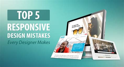 design mistakes top 5 responsive design mistakes every designer makes