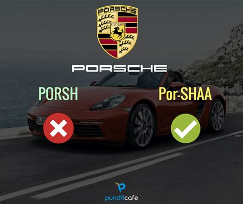 pronunciation of porsche correct pronunciation of commonly mispronounced brands