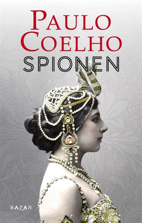 Mata Hari The Paulo Coelho spionen paulo coelho innbundet 9788280877956 187 bokkilden