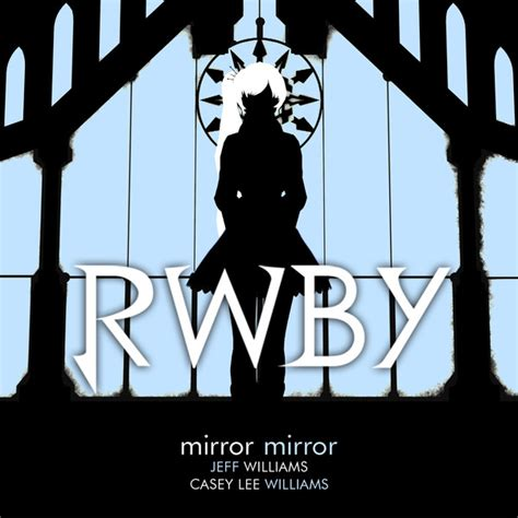 rwby official anthology vol 2 mirror mirror mirror mirror from rooster teeth s rwby white trailer single