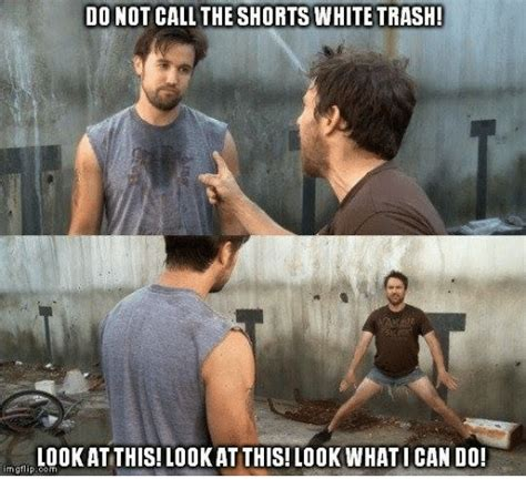 Trailer Trash Memes - do not call the shorts white trash look at this lookat