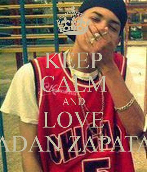 imagenes romanticas de adan zapata keep calm and love adan zapata poster feeru keep calm