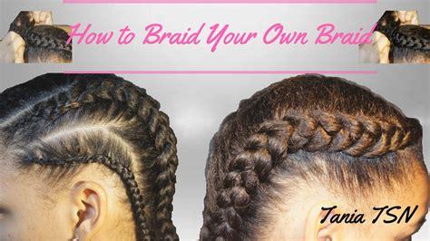 how to braid your own hair youtube how to braid your own hair natural hair tania tsn