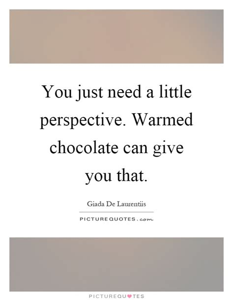 can you give a chocolate warmed quotes warmed sayings warmed picture quotes