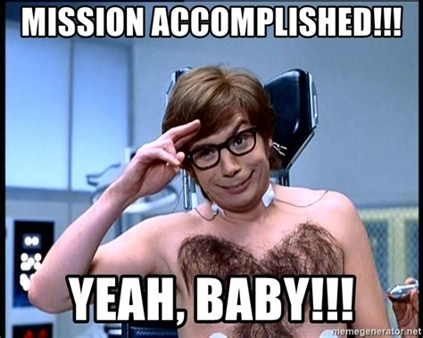 powers meme generator mission accomplished yeah baby powers