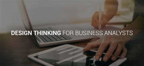 design thinking for business design thinking for business analysts a get started guide