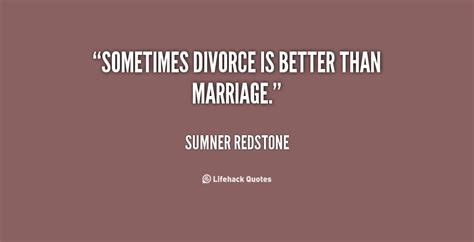 divorce is better than an unhappy marriage sumner redstone quotes quotesgram