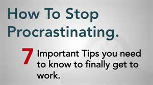 how to stop procrastinating 7 important tips to overcome