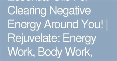 clearing negative energy essential oils for clearing negative energy around you
