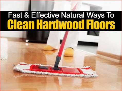 how to naturally clean your hardwood floors