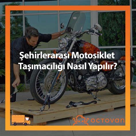 sehirlerarasi motosiklet tasimaciligi nasil yapilir