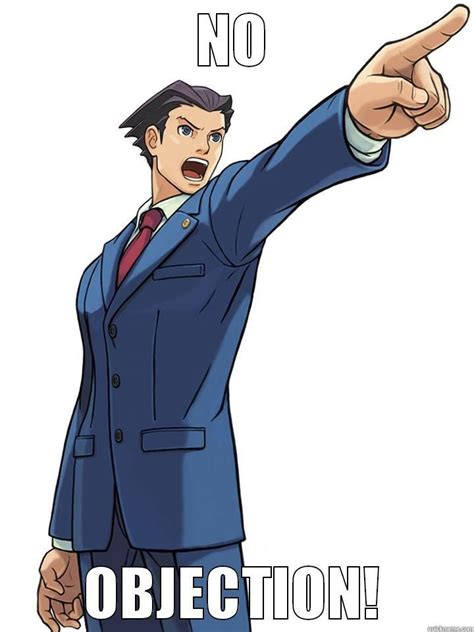 Objection Meme - agree meme quickmeme