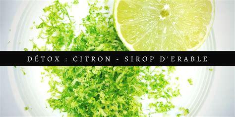 Cure Detox Citron by Ma Cure D 233 Tox Citron Sirop D 233 Rable The C 233 Linette