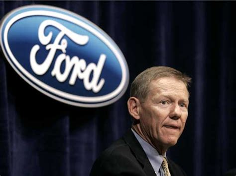 founder of ford ford ceo alan mulally was to take that