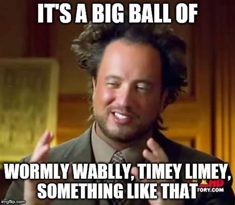 Big Balls Meme - ancient aliens meme imgflip