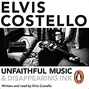 libro unfaithful music and disappearing unfaithful music and disappearing ink audiobook elvis costello audible co uk