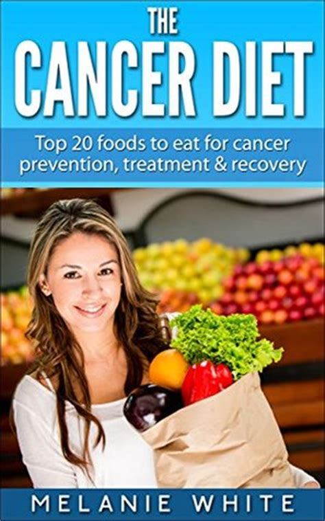 the cancer fighters saving with cancer books cancer diet top 20 foods to eat for cancer prevention