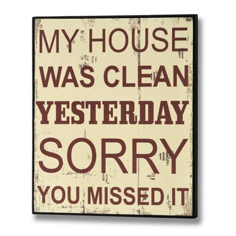 clean my house buy my house was clean yesterday plaque wood wall hanging quote sign