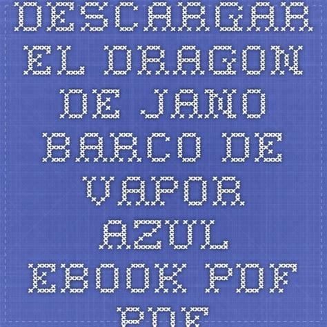 descargar el dragon de jano barco de vapor azul ebook pdf - Barco De Vapor Pdf