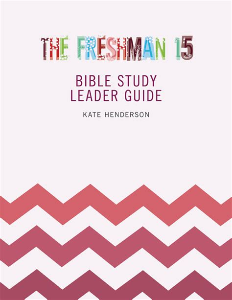 Bible Study Leader by The Freshman 15 Bible Study 187 Buy The Leader Guide