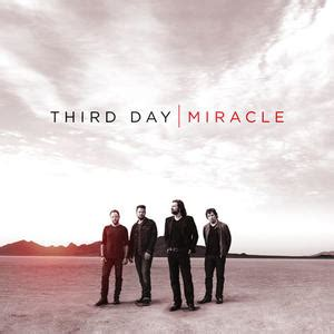 The Third Miracle Free Your Is Like A River Song Lyrics Third Day Lyrics Christian Song Lyrics