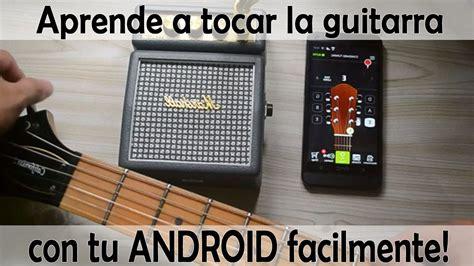 aprender a tocar la aprende a tocar la guitarra con tu celular f 193 cil youtube