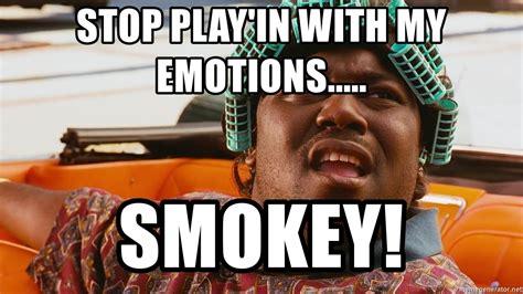 Big Worm Meme - stop play in with my emotions smokey big worm