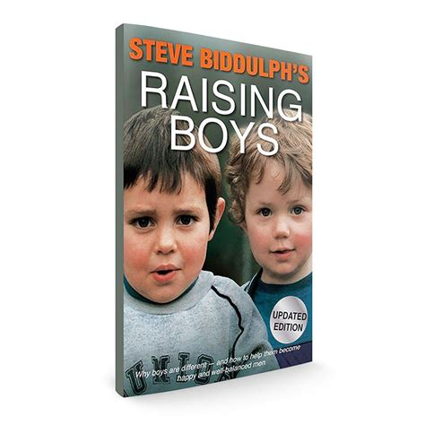 raising boys and other animals books raising boys by steve biddulph boys forward institute