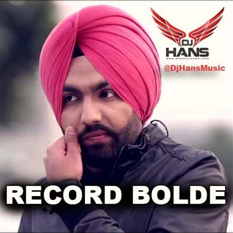 dj hans remix mp3 download record bolde remix dj hans ft ammy virk song download djjohal
