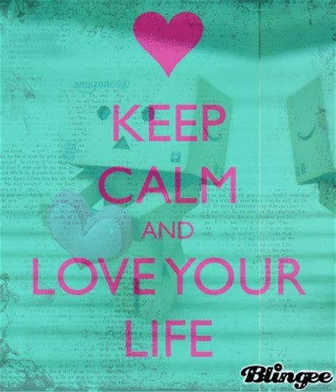 imagenes de keep calm and love life keep calm and love your life fotograf 237 a 126399558