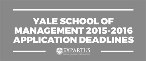 Yale Mba Requirements by Yale School Of Management 2015 2016 Application Deadlines