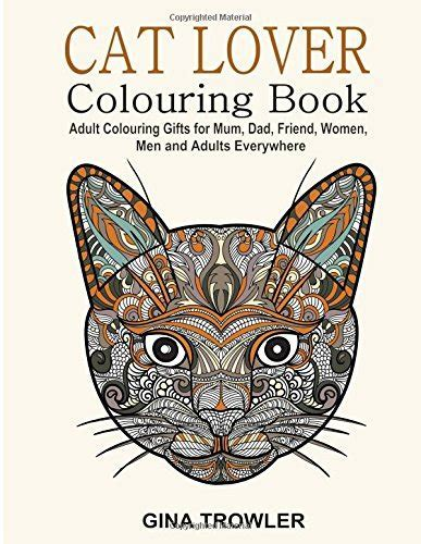 Cat Lover: Adult Colouring Book: Best Colouring Gifts for