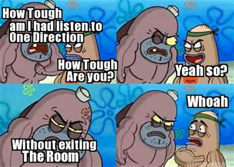 How Tough Are You Meme - salty spitoon meme creator image memes at relatably com