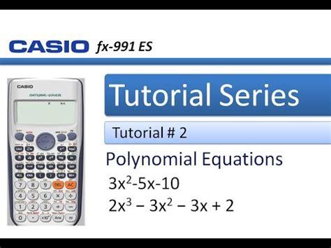 tutorial casio fx 991es how to solve polynomial equaions in casio fx 991es